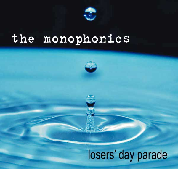 The Monophonics - Losers' Day Parade