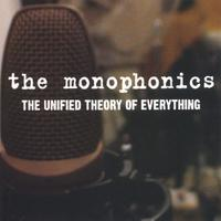The Monophonics - The Unified Theory Of Everything