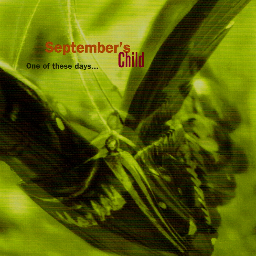 September's Child - One Of These Days